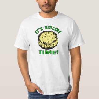 It's Biscuit Time T-Shirt
