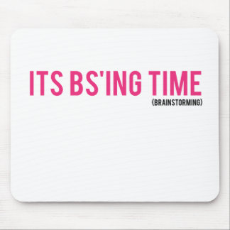 It's BS Time (Brainstorming) Mouse Pad