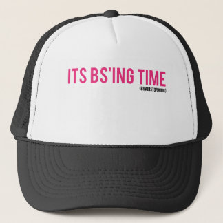 It's BS Time (Brainstorming) Trucker Hat