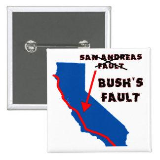 It's Bush's Fault Pinback Buttons