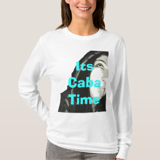 Its Caba Time T-Shirt