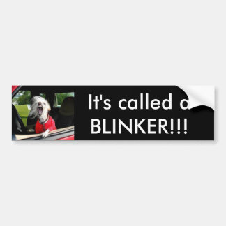 It's Called a BLINKER Funny Dog Bumper Sticker