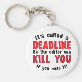 It's called a DEADLINE Keychain