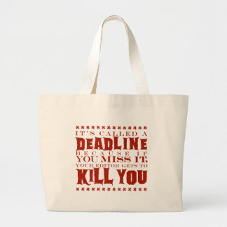 It's Called a Deadline Large Tote Bag