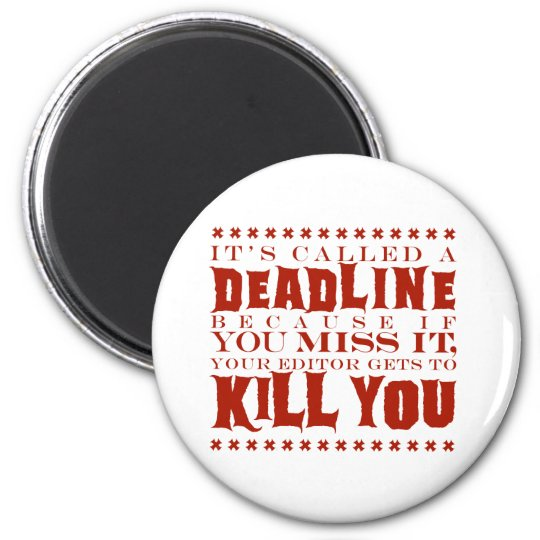 It's Called a Deadline Magnet