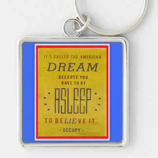 It's Called American Dream Occupy Wall Street Keychain