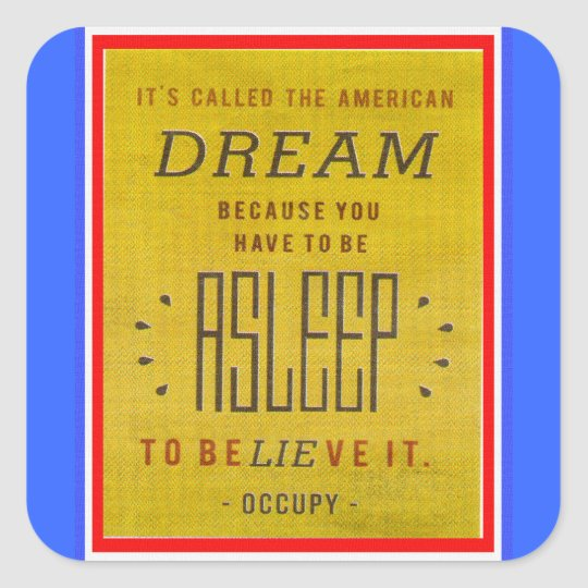It's Called American Dream Occupy Wall Street Square Sticker