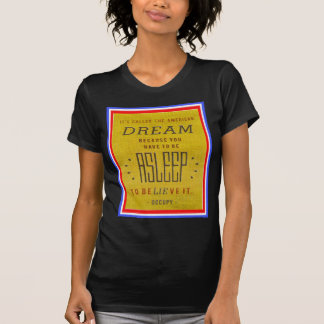 It's Called American Dream Occupy Wall Street Tshirts