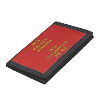 Its Called Karma - Its Pronounced He He Trifold Wallet