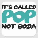 It's called pop not soda square stickers