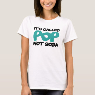 It's called pop not soda T-Shirt