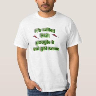 It's called skill T-Shirt