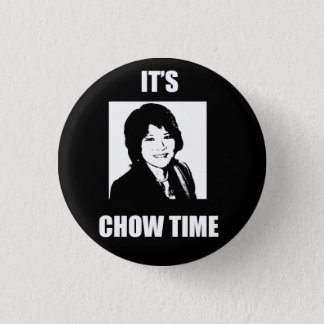 It's Chow Time - small button