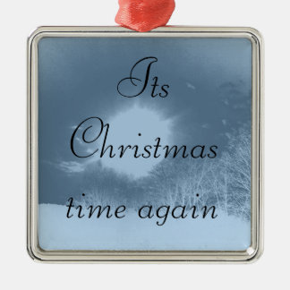 Its Christmas time again Metal Ornament