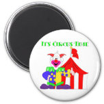 Its Circus Time 2 Inch Round Magnet