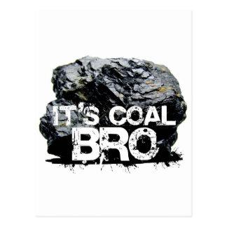 it's coal bro postcard