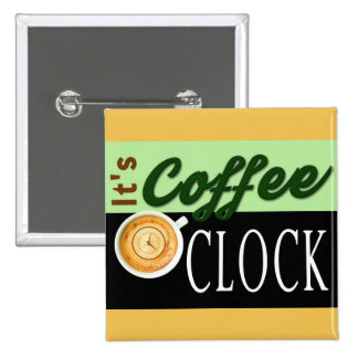 it's coffee o'clock text clock cup hipster message pinback button