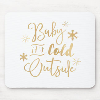 It's Cold Outside Holiday Mousepad