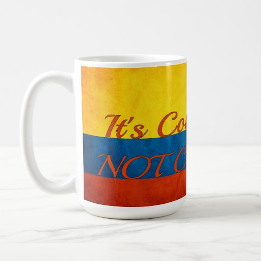 """It's Colombia, Not Columbia"" Classic White Coffee Mug"