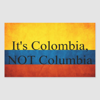 It's Colombia, NOT Columbia Rectangular Sticker