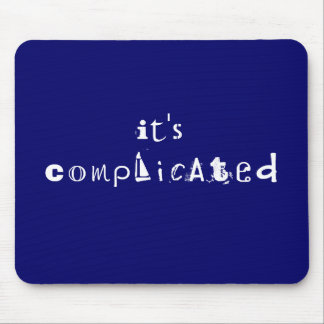 Its Complicated Mousepad