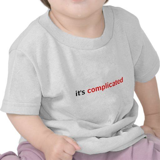 It's Complicated Tee Shirts