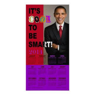 It's Cool To Be Smart! 2014 Calendar Print