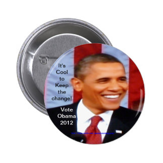 It's Cool to Keep the Change!_1 Vote Obama 2012 Button