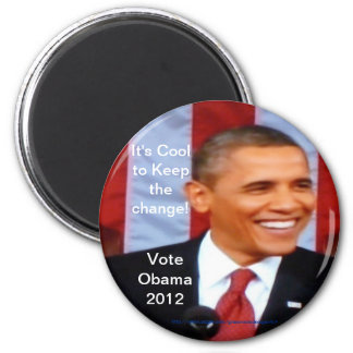 It's Cool to Keep the Change!_5 Vote Obama 2012 2 Inch Round Magnet