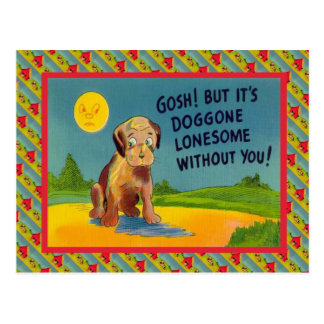 Its Doggone lonesome without you Postcard