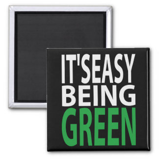 IT'S EASY BEING GREEN MAGNET