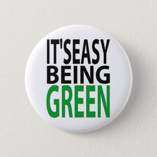 IT'S EASY BEING GREEN PINBACK BUTTON
