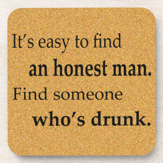 It's Easy to Find an Honest Man Beverage Coaster