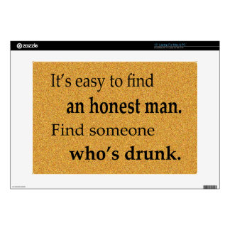 "It's Easy to Find an Honest Man Decals For 15"" Laptops"