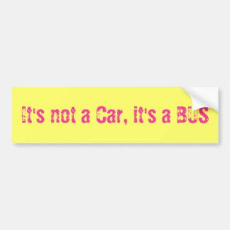 It's emergency A Car, it's A BUS Car Bumper Sticker