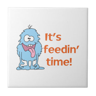 ITS FEEDIN TIME CERAMIC TILES