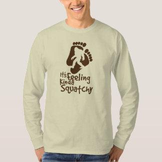 It's Feeling Kinda Squatchy T-shirt