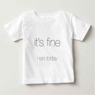 It's Fine, I Ran Today - Black Letters Baby T-Shirt