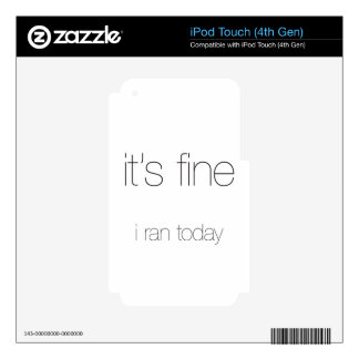 It's Fine, I Ran Today - Black Letters iPod Touch 4G Skin