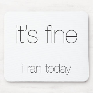 It's Fine, I Ran Today - Black Letters Mouse Pad