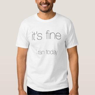 It's Fine, I Ran Today - Black Letters T Shirt