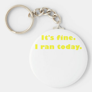 Its Fine I Ran Today Basic Round Button Keychain