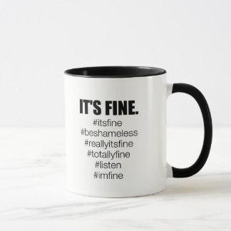 It's Fine. Mug