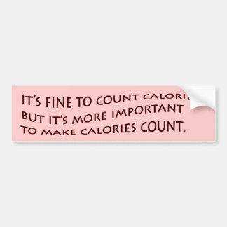 It's fine to count calories... bumper sticker