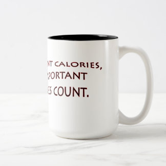 It's fine to count calories... mug