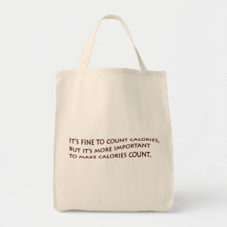 It's fine to count calories... tote bag