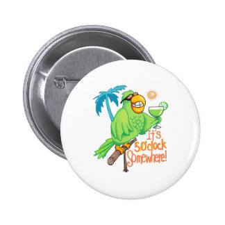 ITS FIVE O CLOCK SOMEWHERE BUTTONS