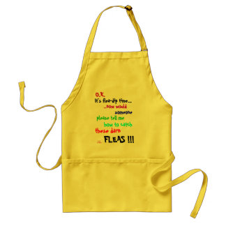 It's flea-dip time..., ..now would... - Customized Adult Apron