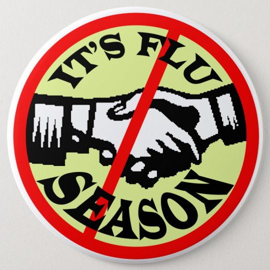 IT'S FLU SEASON PINBACK BUTTON