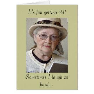 It's fun getting old! greeting cards